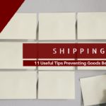 11 Useful Tips To Prevent Goods From Being Destroyed